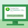 tutorial-dfp-sm-criterios-personalizados